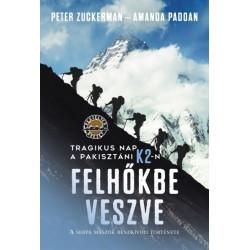 Amanda Padoan - Peter Zuckerman: Felhőkbe veszve - Tragikus nap a pakisztáni K2-n - A serpa mászók rendkívüli története