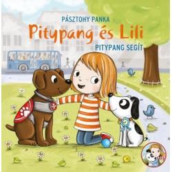 Pásztohy Panka: Pitypang segít - Pitypang és Lili