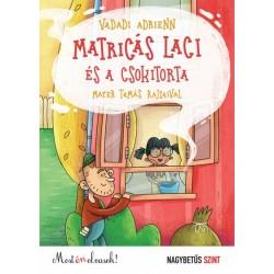 Vadadi Adrienn: Matricás Laci és a csokitorta - Most én olvasok! - Nagybetűs szint