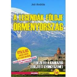 Joó András: Örményország - A legendák földje
