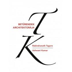 Ashwani Kumar - Rabindranath Tagore: Betűrendek architektúrája