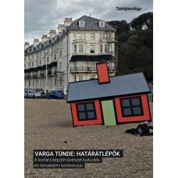 Varga Tünde: Határátlépők - A kortárs képzőművészet kulturális és társadalmi kontextusai