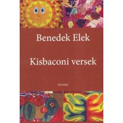 Benedek Elek - Bardócz Orsolya: Kisbaconi versek - Egybeszedte Bardócz Orsolya
