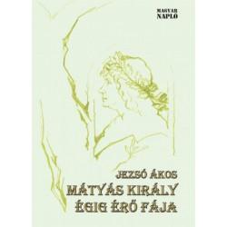 Jezsó Ákos: Mátyás király égig érő fája