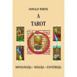 Oswald Wirth: A tarot - Mitológiája, mágiája, ezotériája