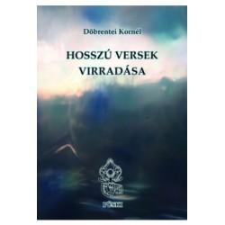Csáky Zoltán - Döbrentei Kornél: Hosszú versek Virradása
