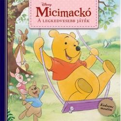 Disney - Micimackó - A legkedvesebb játék - Kedvenc meséim