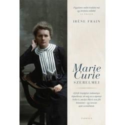 Iréne Frain: Marie Curie szerelmei