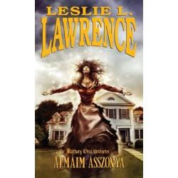 Leslie L. Lawrence: Álmaim asszonya - Báthory Orsi történetei