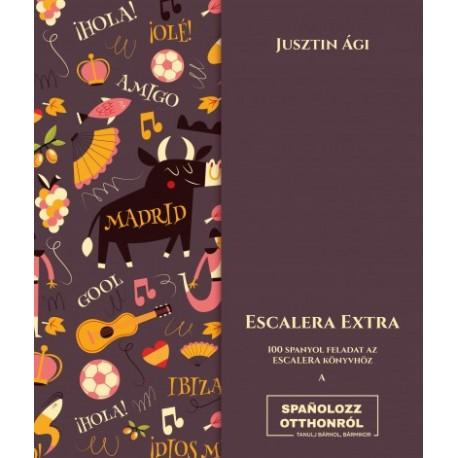 Jusztin Ági: Escalera extra - 100 spanyol feladat az Escalera könyvhöz