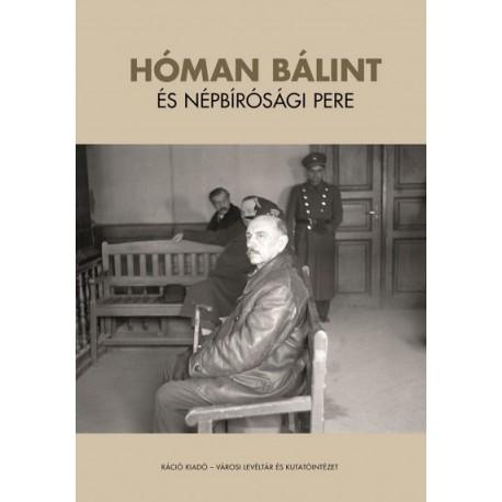 Ujváry Gábor: Hóman Bálint és népbírósági pere