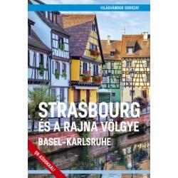 Juszt Róbert: Strasbourg és a Rajna völgye - Basel-Karlsruhe