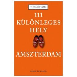 Thomas Fuchs: 111 különleges hely - Amszterdam