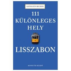 Kathleen Becker: 111 különleges hely - Lisszabon