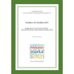 Kovács László: Márka és márkanév - Márkakutatás és nyelvészet - metszéspontok, lehetőségek, kihívások