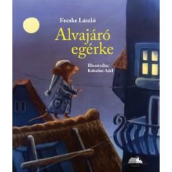 Fecske László: Alvajáró egérke