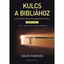 David Pawson: Kulcs a Bibliához - A teljes Biblia áttekintése egyedülálló módon