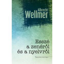 Albrecht Wellmer: Esszé a zenéről és nyelvről