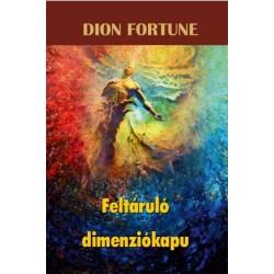 Dion Fortune: Feltáruló dimenziókapu