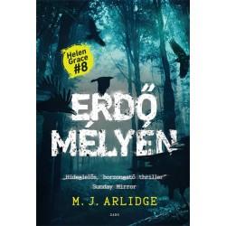 M. J. Arlidge: Erdő mélyén - Helen Grace 8.