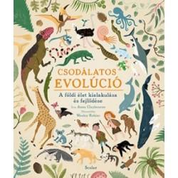 Anna Claybourne: Csodálatos evolúció - A földi élet kialakulása és fejlődése