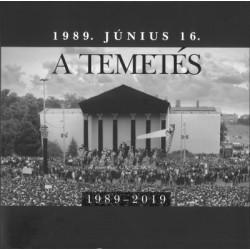 Jánosi Katalin - Sipos Levente: 1989. június 16. - A temetés - 1989-2019