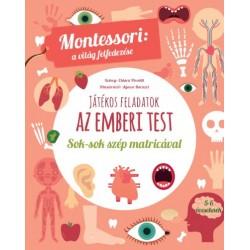 Chiara Piroddi: Játékos feladatok - Az emberi test - Montessori - a világ felfedezése - Sok-sok szép matricával
