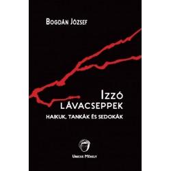 Bogdán József: Izzó lávacseppek - Haikuk, tankák és sedokák