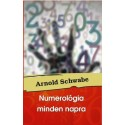 Arnold Schwabe: Numerológia minden napra