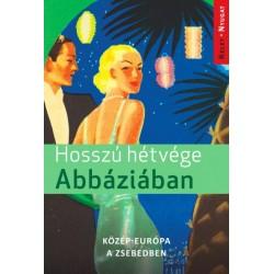 Farkas Zoltán: Hosszú hétvége Abbáziában - Közép-Európa a zsebedben