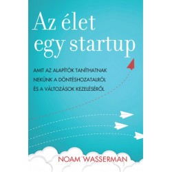 Noam Wasserman: Az élet egy startup
