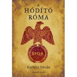 Kertész István: A hódító Róma