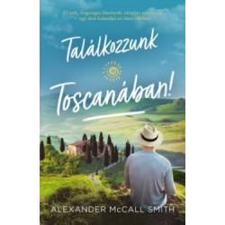 Alexander Mccall Smith: Találkozzunk Toscanában!