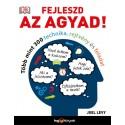 Joel Levy: Fejleszd az agyad! - Több mint 300 technika, rejtvény és feladat
