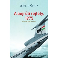 Odze György: A bejrúti rejtély, 1975