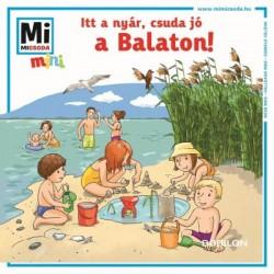 Mán-Várhegyi Réka: Itt a nyár, csuda jó a Balaton! - Mi MICSODA mini füzet