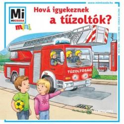 Tatjana Marti: Hová igyekeznek a tűzoltók? - Mi MICSODA mini füzet