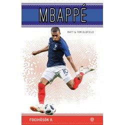 Tom Oldfield - Matt Oldfield: Mbappé - Focihősök 8.