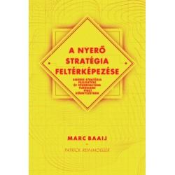 Marc Baaij - Patrick Reinmoeller: A nyerő stratégia feltérképezése - Sikeres stratégia fejlesztése és végrehajtása turbulens ...