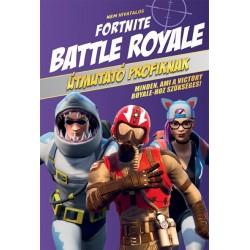 Nem hivatalos Fortnite - Battle Royale - Útmutató profiknak