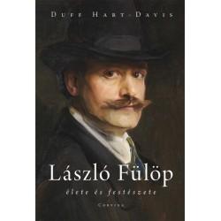 Duff Hart-Davis: László Fülöp élete és festészete