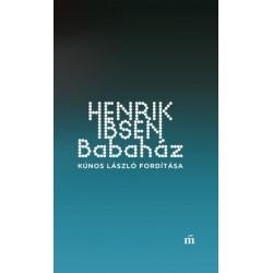 Henrik Ibsen: Babaház - Kúnos László fordítása