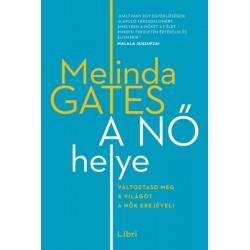 Melinda Gates: A nő helye - Változtasd meg a világot a nők erejével!