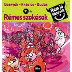 Bosnyák Viktória - Csájiné Knézics Anikó - Dudás Győző: Rémes szokások - Rém jó könyvek 7. szint