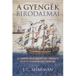 J. C. Sharman: A gyengék birodalmai - Az európai terjeszkedés igaz története és az új világrend megteremtése