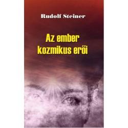 Rudolf Steiner: Az ember kozmikus erői