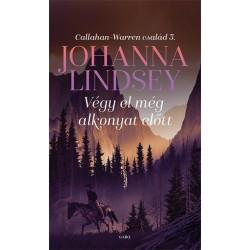 Johanna Lindsey: Végy el még alkonyat előtt - Callahan-Warren család 3.