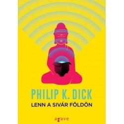 Philip K. Dick: Lenn a sivár Földön