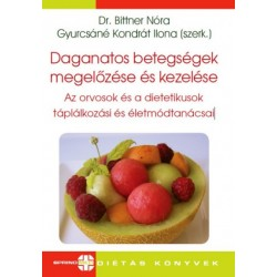 Dr. Bittner Nóra - Gyurcsáné Kondrát Ilona: Daganatos betegségek megelőzése és kezelése - Az orvosok és a dietetikusok táplál...