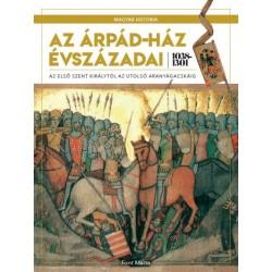 Font Márta: Az Árpád-ház évszázadai 1038-1301 - Az első szent királytól az utolsó aranyágacskáig